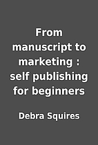 From manuscript to marketing : self…