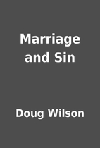 Marriage and Sin by Doug Wilson