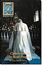 Catechism on the Real Presence by Father…