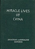Miracle Lives of China by Jonathan Goforth