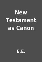 New Testament as Canon by E.E.