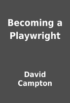Becoming a Playwright by David Campton