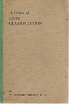 A Primer of Book Classification by W. Howard…
