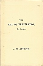 The Art of Preserving by Nicolas Appert