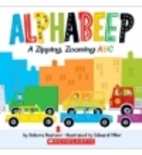 Alphabeep: A Zipping, Zooming ABC by Debora…