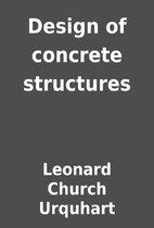 Design of concrete structures by Leonard…
