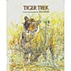 Tiger Trek by Ted Lewin