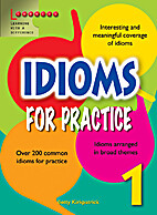 IDIOMS FOR PRACTICE 1 by Betty Kirkpatrick