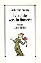 La Route vers la fiancée by Catherine…
