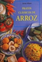 Classic Essential Rice by Anne Wilson