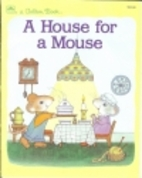 A House for a Mouse by Kathleen N. Daly