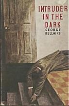 Intruder in the Dark by George Bellairs