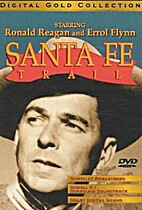 Santa Fe Trail [1940 film] by Michael Curtiz