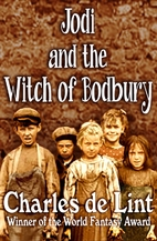 Jodi and the Witch of Bodbury by Charles de…