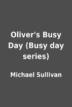 Oliver's Busy Day (Busy day series) by…