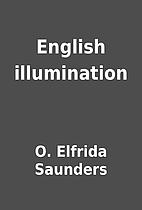 English illumination by O. Elfrida Saunders