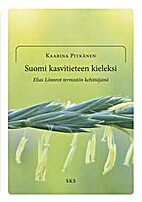 Suomi kasvitieteen kieleksi : Elias…