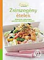 Ízvarázs füzetek - Zsírszegény ételek
