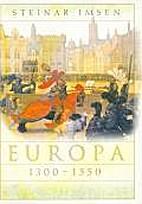 Europa 1300-1550 by Steinar Imsen