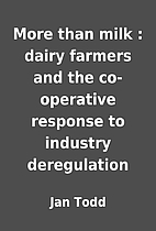 More than milk : dairy farmers and the…