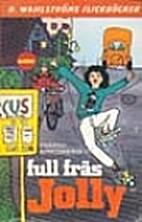Full fräs, Jolly by Ingrid Bredberg