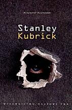 Stanley Kubrick : filmowa polifonia sztuk by…
