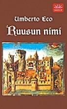 Ruusun nimi by Umberto Eco