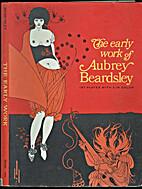 The Early Work of Aubrey Beardsley by Aubrey…