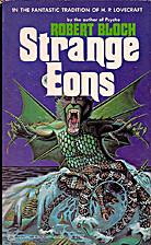 Strange Eons by Robert Bloch