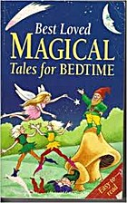 Best Loved Magical Tales for Bedtime by…