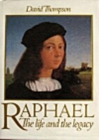 Raphael: The Life and the Legacy by David…