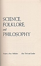 Science, folklore, and philosophy by Harry…