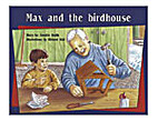 Max and the Bird House by Annette Smith
