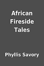 African Fireside Tales by Phyllis Savory