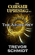 The Azure Key (Corsair Uprising #1) by…