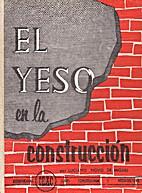 El yeso en la construcción by Luciano Novo…