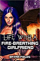 Life With A Fire-Breathing Girlfriend by…