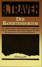 Der Banditendoktor by B. Traven