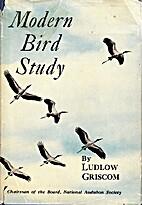 Modern bird study by Ludlow Griscom