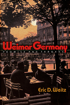 Weimar Germany: Promise and Tragedy by Eric…