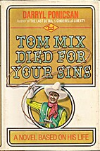 Tom Mix died for your sins: A novel based on…
