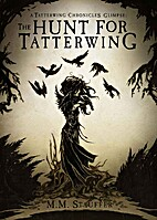 The Hunt for Tatterwing: A Tatterwing…
