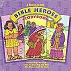Bible Heroes Storybook: Samson Helps His…