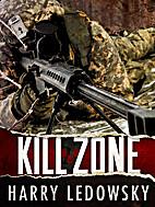 Kill Zone by Harry Ledowsky