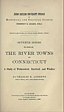 The River Towns of Connecticut: A Study of…
