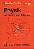 Physik in Formeln und Tabellen by Joachim…