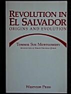 Revolution in El Salvador: Origins and…