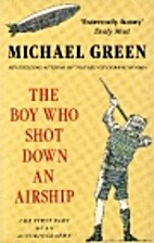 The Boy Who Shot Down an Airship: The First…