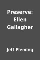 Preserve: Ellen Gallagher by Jeff Fleming
