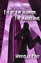 Eye of the Warrior: The Awakening by…